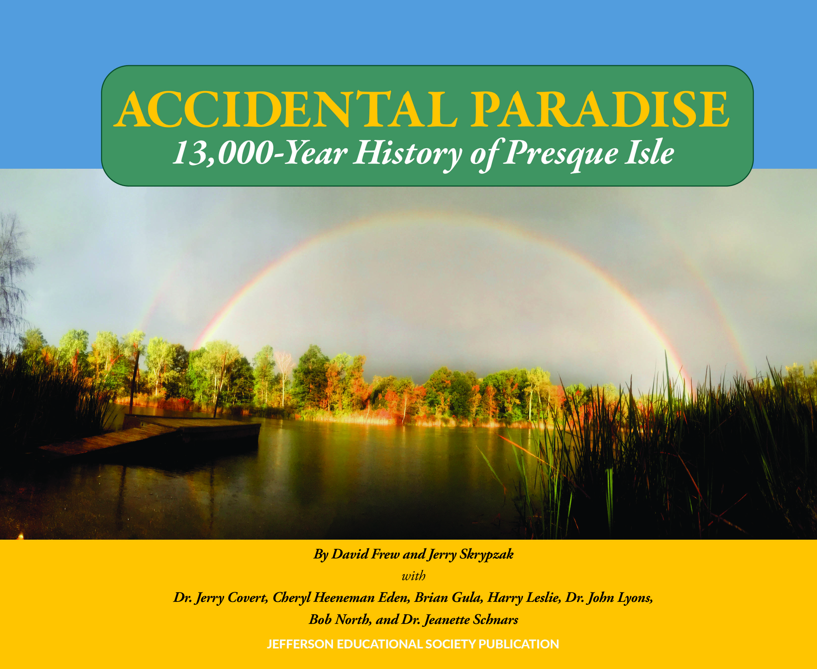 Accidental Paradise 13,000-Year History of Presque Isle By David Frew and Jerry Skrypzak