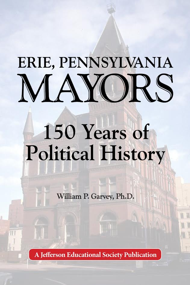 Erie, Pennsylvania Mayors: 150 years of Political History