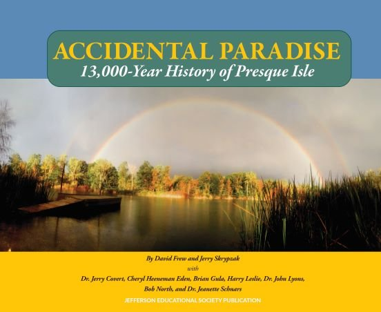 Accidental Paradise: 13,000-Year History of Presque Isle
