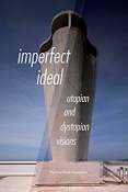 Great Books - Imperfect Ideal: Utopian and Dystopian Visions